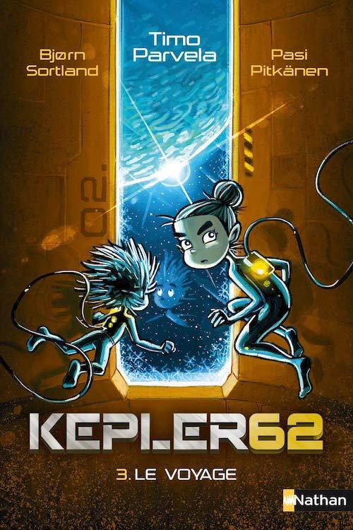 Timo PARVELA, Bjorn SORTLAND, Pasi PITKANEN : Kepler 62 - 03 - Le voyage