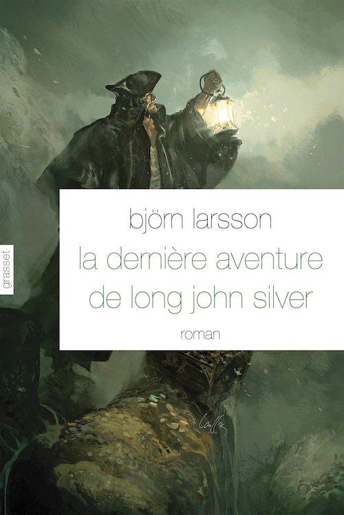 Björn LARSSON : La dernière aventure de Long John Silver