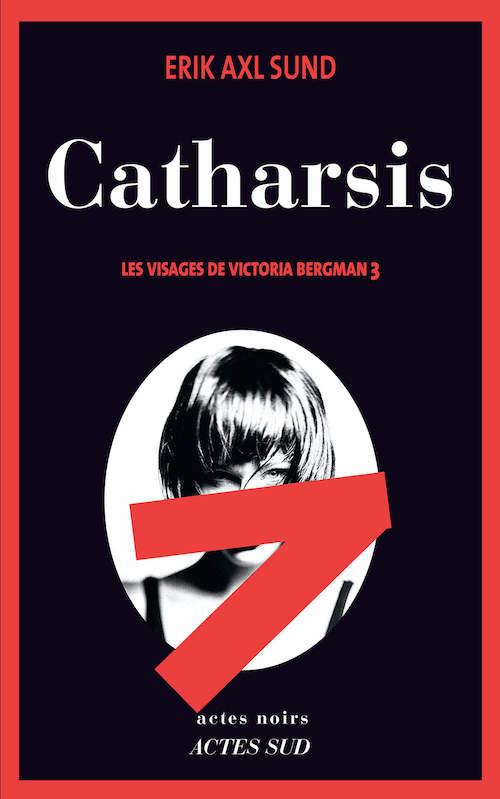 Erik Axl SUND : Les visages de Victoria Bergman - 03 - Catharsis