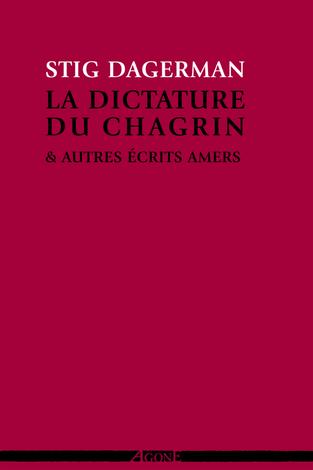 Stig DAGERMAN : La dictature du chagrin