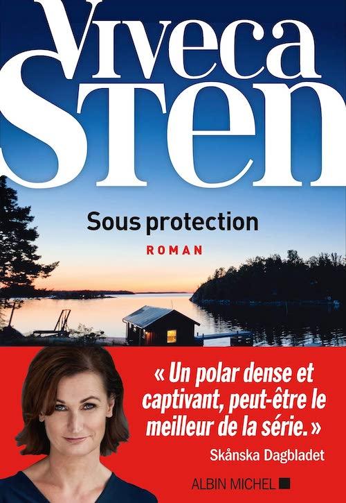 Viveca STEN : Enquêtes de Thomas Andreasson et Nora Linde - Tome 9 - Sous protection